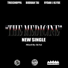 Medicine (@TreeChoppa Feat. @Rydahjklyde, @BuddahTAi7) Rap Beats, Rap Songs, Hip Hop, Medicine, Hiphop, Medical