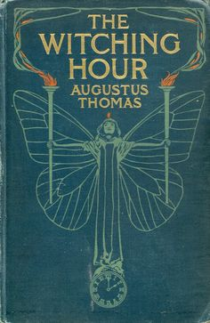 The Witching Hour | Augustus Thomas, 1908