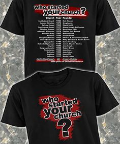 "Who Started Your Church T-Shirt. Features a list of many different religious denominations and the date they were founded. The bottom reads ""Catholic Church Year: 33 Founder: Jesus Christ 2000 years of Christian tradition!"""