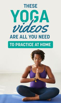 Yoga videos to help you start practicing yoga at home.