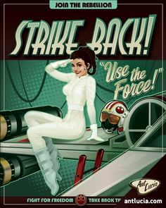 WWII era style recruitment posters + pinups + Star Wars = I must have these!
