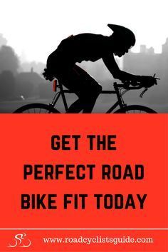 Get the perfect road bike fit today with this detailed and easy to understand guide from The Road Cyclist's Guide