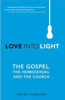 Review: Love Into Light: the Gospel, the homosexual and the church by Peter Hubbard #Christian #Nonfiction Ambassador International