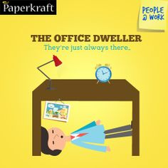 The Office Dweller: They are always there! #Funny #Jobs #PeopleAtWork #Colleagues #work