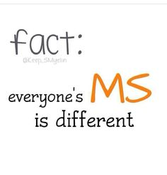 fact: everyone's MS is different