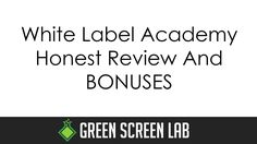 White Label Academy - Honest Review and BONUSES Label, Videos, Youtube, Youtubers, Youtube Movies