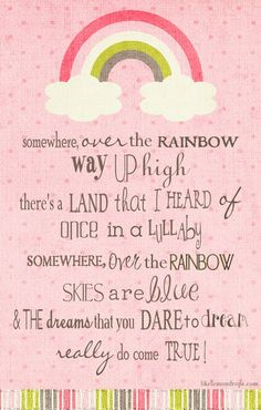 Somewhere Over the Rainbow Bluebirds Fly...why O why can't I?
