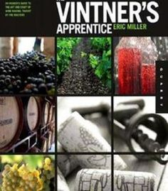 The Vintner'S Apprentice: An Insider'S Guide To The Art And Craft Of Wine Making Taught By The Masters PDF