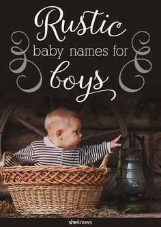 Rustic baby names are all the rage! Some seriously cute picks for little boys!