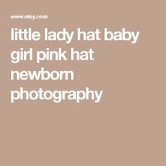 little lady hat baby girl pink hat newborn photography Newborn Hats, Baby Girl Hats, Pink Hat, Hats For Women, Newborn Photography, Pink Girl, Trending Outfits, Lady, Handmade Gifts