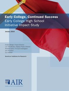 "Earlier this month the American Institutes for Research (AIR) released their ""Early College High School Initiative Impact Study."" The data from AIR reaffirms what we're finding in our schools: Early College High Schools work."