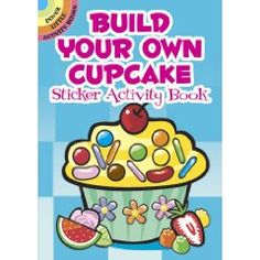 Build Your Own Cupcake Sticker Activity Book (Dover Little Activity Books)