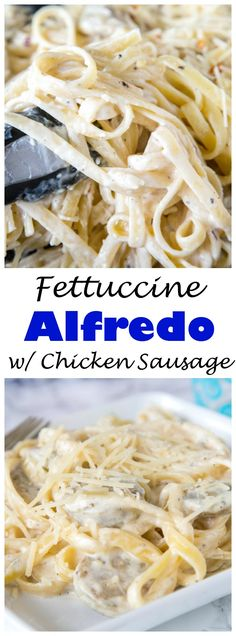 Fettuccine Alfredo with Chicken Sausage - Thick and Creamy Fettuccini Alfredo made quick and easy with Roasted Garlic Chicken Sausage!