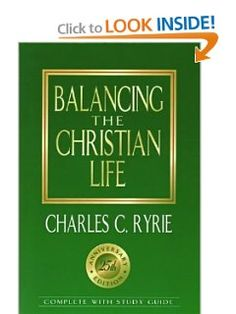 """Balancing the Christian Life: Charles C. Ryrie Genuine and wholesome spirituality is the goal of all Christian living. It sounds so simple, doesn't it' Perhaps the principle may be, but living by the principle is another matter altogether. In Balancing the Christian Life, Charles Ryrie reminds you that """"the Bible must be the guide and test for all our experiences in the spiritual life ...and if any experience fails to pass that test, it must be discarded."""""""
