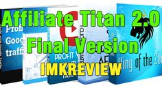 Affiliate Titan 2 0 Review 2016 — Marketing training and Software Package