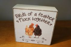 BIRDS OF A FEATHER FLOCK TOGETHER Country Primitive Chicken Hen  Rooster Sign #OhioWholesale #Country