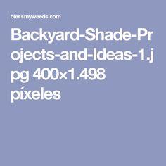 Backyard-Shade-Projects-and-Ideas-1.jpg 400×1.498 píxeles
