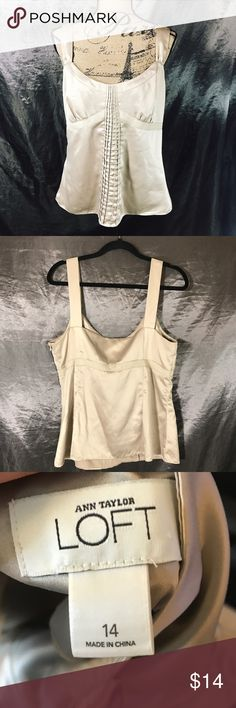Ann Taylor Loft Satin Camisole Blouse sz 14 Ann Taylor Loft Satin Camisole Blouse in soft beige colored silk with size zip and front pleat detail and chiffon accent under the bust. size 14 in good condition with no damage. Bundle and save! LOFT Tops Blouses