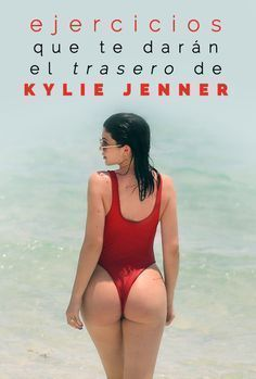 Rutina de ejercicios que te darán el trasero de Kylie Jenner