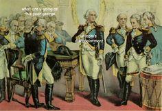 rally 'round the history, The Halloween Adventures of George Washington:. Renaissance Memes, Medieval Memes, Art History Memes, Funny History, Funny Memes, Hilarious, Stupid Memes, Funny Art, Classical Art Memes
