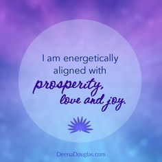 I am energetically aligned with prosperity, love and joy. #affirmation #lawofattraction