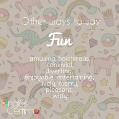"⬅Vocabulary➡ Fun Part of Speech: adjective Definition: good, happy Synonyms: amusing, boisterous, convivial, diverting, enjoyable, entertaining, lively, merry, pleasant, witty ... Outras maneiras de dizer ""divertido"". ... #learnenglish #instaenglish #iloveenglish #english #englishteachers #englishstudents #istudyenglish #follow #instagood #aprendaingles #ingles #instagramers #instagram #inglescertinho #vocabulary"