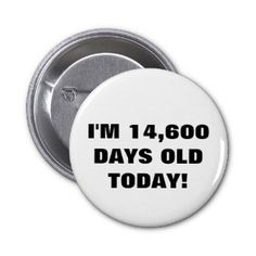 40th Birthday Button!! Idea for a cake, maybe ??