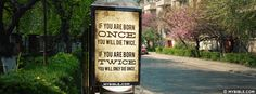 If you are born once you will die twice. If you...