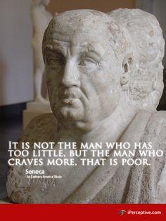 Seneca Quote: It is not the man who has... - iPerceptive