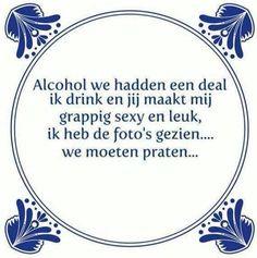 spreuken over alcohol 67 beste afbeeldingen van Spreuken   Laughing, Dutch quotes en  spreuken over alcohol