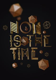Now is the time.  Design by josue diaz.