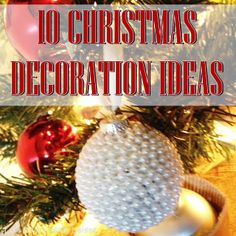 10 Christmas Decoration Ideas and Tutorials #christmasdecor #christmas #christmasornaments