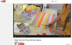 Make Your Own Toys with Sue Havens  https://www.youtube.com/watch?v=A7gGgOrRhxc