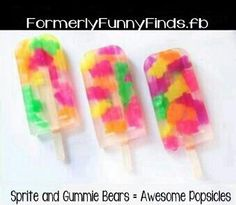 Sprite & Gummy Bear popsicles. @Laura Stevenson I feel like you would LOOOOOVE these because you enjoy frozen gummy bears.