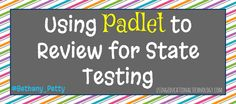 How I use Padlet to review for state standardized tests (and tests in general!) with my students in the flipped classroom.