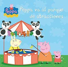 Peppa va al parque de atracciones / [Neville Astley y Marc Baker] Beascoa, 2013