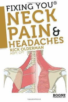 Fixing You: Neck Pain & Headaches: Self-Treatment for healing Neck pain and headaches due to Bulging Disks, Degenerative Disks, and other diagnoses. by Rick Olderman MSPT, http://www.amazon.com/dp/0982193718/ref=cm_sw_r_pi_dp_HY8prb0MCH3KV