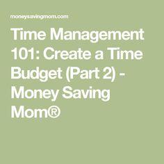 Time Management 101: Create a Time Budget (Part 2) - Money Saving Mom®
