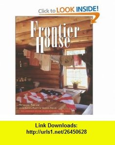 Frontier House Simon Shaw, Ursula Smith , ISBN-10: 0743442709  ,  , ASIN: B0002RQIXO , tutorials , pdf , ebook , torrent , downloads , rapidshare , filesonic , hotfile , megaupload , fileserve