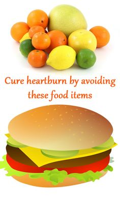 Cure heartburn by avoiding these food items