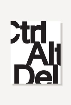 Three finger salute: Ctrl Alt Delete typography art print is the perfect metaphor for taking a mental break from your computer.  Title: Ctrl Alt Delete