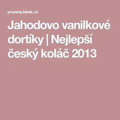 Jahodovo vanilkové dortíky   Nejlepší český koláč 2013