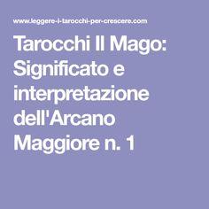 Tarocchi Il Mago: Significato e interpretazione dell'Arcano Maggiore n. 1