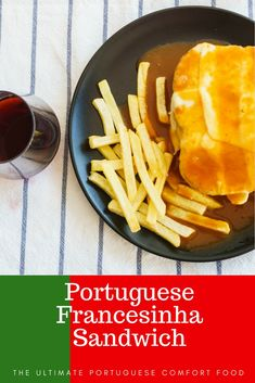 Portuguese Francesinha sandwich comes from the north part of Portugal, specifically the city Porto. Meat, sausages, bread, cheese, ham and a rich sauce!