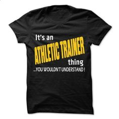 It is Athletic trainer Thing ... 99 Cool Job Shirt ! - #womens hoodies #girl hoodies. PURCHASE NOW => https://www.sunfrog.com/LifeStyle/It-is-Athletic-trainer-Thing-99-Cool-Job-Shirt-.html?id=60505