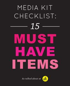 MEDIA KIT CHECKLIST: 15 MUST HAVE ITEMS. Thanks Melissa LOVE this list and your presentation. The JetSetting Fashionista www.JSFashionista.com