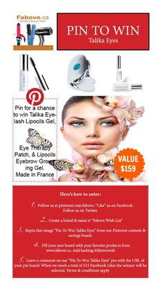 "Join ""PIN TO WIN TALIKA EYES"" contest for your chance to win these VALUE $159!  ★Go here for more info: https://www.facebook.com/Fabove/app_199909830142802★ 1) http://www.fabove.ca/talika-eyelash-lipocils-gel (2) http://www.fabove.ca/talika-lipocils-eyebrow-growth-gel ( 3) http://www.fabove.ca/talika-eye-therapy-patch #pintowin #contests"