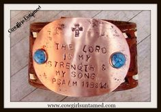 "SPIRITUAL COWGIRL CUFF ""The Lord Is My Strength & My Song"" Leather Western Cuff Bracelet"