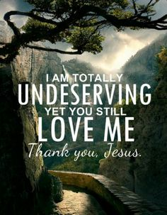 Yes it's true I'm wretch undeserving sinner that deserves go to Hell and Yet Jesus loves me and By God's grace through faith I am forgiven! Thank You Lord Jesus Christ! Christian Life, Christian Quotes, Christian Living, Christian Posters, Bible Scriptures, Bible Quotes, Faith Bible, Faith Prayer, Qoutes