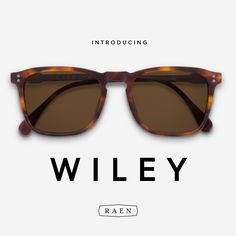 Introducing Wiley sunglasses... A lightweight, masculine silhouette for the modern adventurer. Available now at RAEN.com and fine retailers near you.